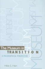 The Museum in Transition : A Philosophical Perspective - Hilde S. Hein