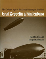 The Golden Age of the Great Passenger Airships : Graf Zeppelin and Hindenburg - Harold Dick