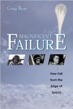 Magnificent Failure : Free Fall from the Edge of Space - Craig Ryan