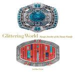 Glittering World : Navajo Jewelry of the Yazzie Family