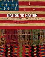 Nation to Nation : Treaties Between the United States and American Indian Nations