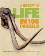 A History of Life in 100 Fossils - Dr Paul D Taylor