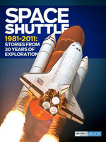 Space Shuttle 1981-2011 : Stories from 30 Years of Exploration