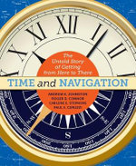 Time and Navigation : The Untold Story of Getting from Here to There - Andrew Johnston