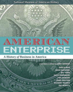 American Enterprise : A History of Business in America