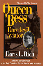 Queen Bess : Daredevil Aviator - Doris L. Rich