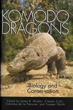 Komodo Dragons : Biology and Conservation