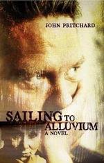 Sailing to Alluvium - John Pritchard