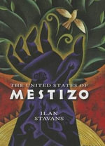United States of Mestizo : A True Story of Baseball, Civil Rights, and the De... - Associate Ilan Stavans