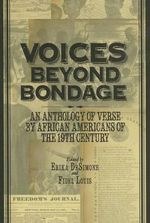 Voices Beyond Bondage : An Anthology of Verse by African Americans of the 19th Century