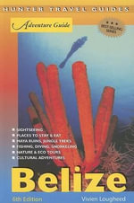 Adventure Guide to Belize :  Belize - Vivien Lougheed