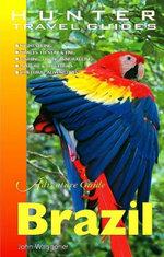 Brazil Adventure Guide - John Waggoner