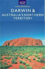 Darwin & Australia's Northern Territory - Holly Smith