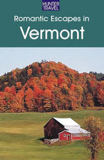 Romantic Escapes in Vermont - Robert Foulke