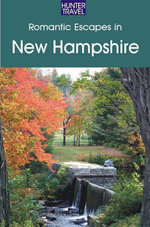 Romantic Escapes in New Hampshire - Robert Foulke