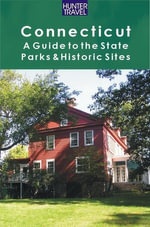 Connecticut : A Guide to the State Parks & Historic Sites - Barbara Sinotte