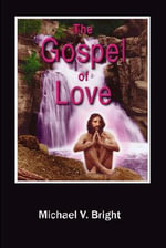 The Gospel of Love - Michael V. Bright