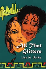 All That Glitters - Dr Lisa M Burke