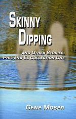 Skinny Dipping and Other Stories - Gene Moser