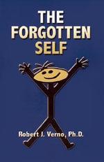 The Forgotten Self - Robert J. Vernon
