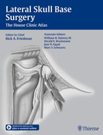 Lateral Skull Base Surgery : The House Clinic Atlas