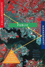 Collaborative Public Management : New Strategies for Local Governments - Robert Agranoff