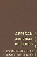 African American Bioethics : Culture, Race and Identity
