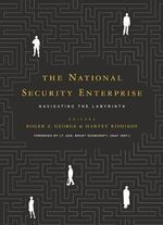 The National Security Enterprise : Navigating the Labyrinth
