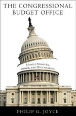 The Congressional Budget Office : Honest Numbers, Power, and Policymaking - Philip G. Joyce