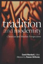 Tradition and Modernity : Christian and Muslim Perspectives