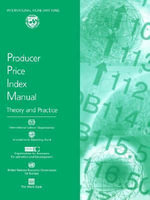 Producer Price Index Manual : Theory and Practice :  Theory and Practice - International Monetary Fund. Statistics Department