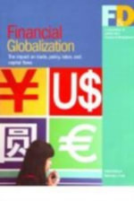 Financial Globalization : The Impact on Trade, Policy, Labor, and Capital Flows :  The Impact on Trade, Policy, Labor, and Capital Flows - International Monetary Fund