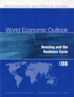 World Economic Outlook : April 2008 : Housing and the Business Cycle :  April 2008 : Housing and the Business Cycle - International Monetary Fund (IMF)