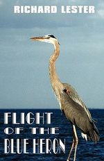 Flight of the Blue Heron - Richard Lester