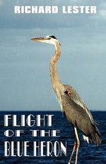 Flight of the Blue Heron - Richard Lester