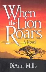 When the Lion Roars - DiAnn Mills