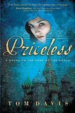 Priceless : A Novel on the Edge of the World - Tom Davis