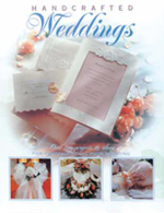 Handcrafted Weddings : Over 100 Projects and Ideas for Personalising Your Wedding - Creative Publishing International