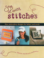 Say It With Stitches : New Embroidery Designs for Letters and Words - Sharon Jankowicz