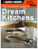 The Complete Guide to Dream Kitchens : Black & Decker Complete Guide - Sarah Lynch