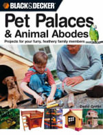 24 Weekend Projects for Pets : Dog Houses, Cat Trees, Rabbit Hutches and More - David Griffin