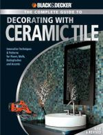 The Complete Guide to Decorating with Ceramic Tile : Black & Decker - Jerri Farris
