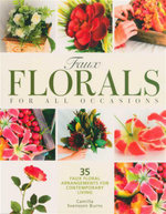 Faux Florals For All Occasions : 35 Faux Floral Arrangements For Contemporary Living - Camilla Svensson Burns