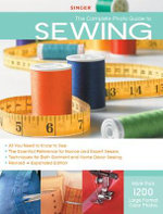The Complete Photo Guide to Sewing : Singer - Creative Publishing International