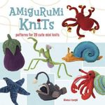 Amigurumi Knits : Patterns for 20 Cute Mini Knits - Hansi Singh