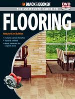 The Complete Guide to Flooring : Updated With New Products And Techniques - 3rd Edtion - Creative Publishing International