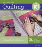 Quilting  :  Master Basic Skills and Techniques Easily Through Step-by-Step Instruction - Creative Publishing International
