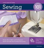 Sewing  :  Master Basic Skills and Techniques Easily through Step-by-Step Instruction - Creative Publishing International
