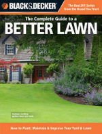 Black & Decker the Complete Guide to a Better Lawn : How to Plant, Maintain & Improve Your Yard & Lawn - Creative Publishing International