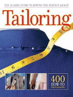 Tailoring : The Classic Guide to Sewing the Perfect - Creative Publishing International